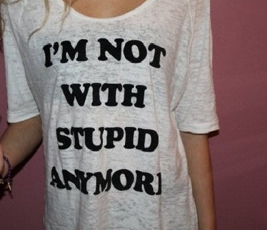 I'm not with stupid anymore handmade graphic t shirt