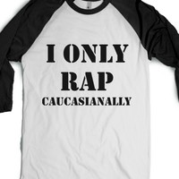 I Only Rap-Unisex White/Black T-Shirt