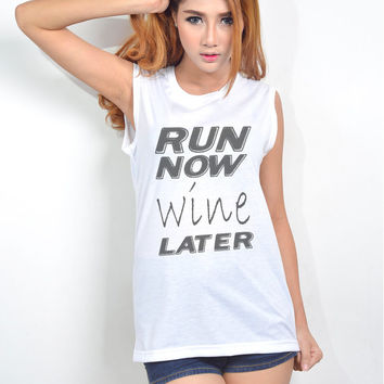 Run Now Wine Later Exercise Workout Women Muscle Tank Top T Shirt Apparel