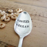 CEREAL KILLER - Hand Stamped Spoon - Vintage Gift -  Every Day Vintage