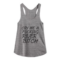 Cry Me A Fucking River Bitch-Female Athletic Grey Tank