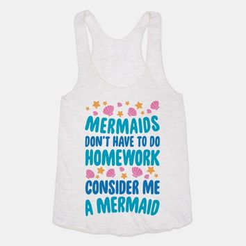 Mermaids Don't Have To Do Homework, Consider Me A Mermaid