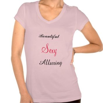 Beautiful, Sexy, Alluring Women's Shirt