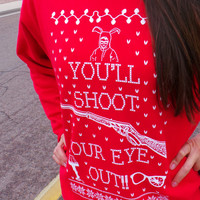 Ugly Christmas Sweater. A Christmas Story. You'll Shoot Your Eye Out!. Christmas Vacation. Filthy Animal.
