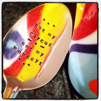 Not My Circus Not My Monkeys, Polish Proverb, Gift for Coworker, Teacher, BFF, Hand stamped Vintage Coffee or Tea Spoon, Let it Go