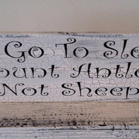 "Baby Boy's Rustic Nursery Art, Cabin Decor  - ""To Go To Sleep, I Count Antlers, Not Sheep"" in shabby crackled version"