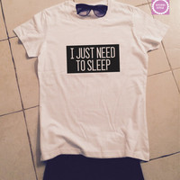 I just need to sleep t-shirts for women gifts girls tumblr funny teens teenagers fangirls blogger gifts girlfriends fashion geek nerd school
