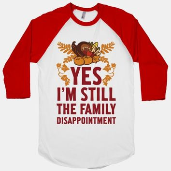 Yes I'm Still The Disappointment Of The Family