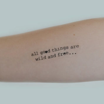 Quote Temporary Tattoo, Typewriter Font Tattoo, Birthday Gift, Birthday Present, All Good Things... Wild And Free, Modern Art, Mothers Day