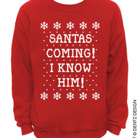 Santa's Coming! I Know Him! - Ugly Christmas Sweater - Red Mens CREW