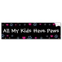 All My Kids-Children Have Paws Bumper Sticker from Zazzle.com