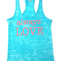 Always love. Women&#x27;s tank top
