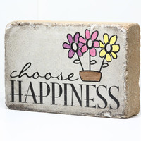 GARDEN STONE. Choose Happiness/ Rustic tumbled (concrete) 6x9 paver/ Outdoor Decor/  Door Stop/ Rustic Sign/ Happy Decor/
