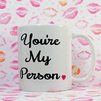 You're My Person Coffee Mug