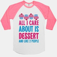 All I Care About Is Dessert And Like Two People