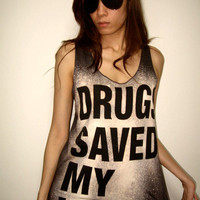 Drug Save My Life Pop  Rock Tank Top