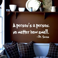 Dr. Seuss Wall Decal 'A Person's A Person, No Matter How Small' Quote