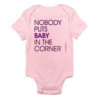 Nobody Puts Baby In The Corner - Custom 100% Cotton Jersey Knit Baby Bodysuit - FREE SHIPPING