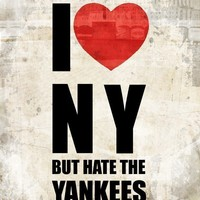 I Heart NY but hate the Yankees 8x10 Poster Print by WilliamDohman