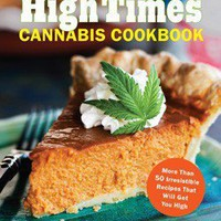 The Official High Times Cannabis Cookbook  - Whimsical &amp; Unique Gift Ideas for the Coolest Gift Givers