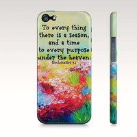 To Every Thing- Christian iPhone 4 4S 5 5S 5C 6 Hard Case Rainbow Floral Wildflowers Bible Verse Ecclesiastes Abstract Scripture Biblical