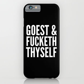 GOEST AND FUCKETH THYSELF (Black & White) iPhone & iPod Case by CreativeAngel | Society6