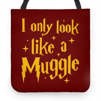 I Only Look Like A Muggle