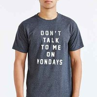 Dont Talk To Me On Mondays Tee - Urban Outfitters