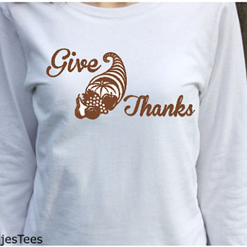 Womens Thanksgiving Shirt, Give Thanks, Long Sleeve