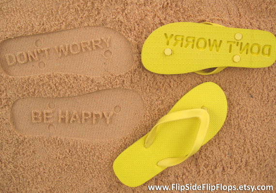 Don&#x27;t Worry Be Happy - Sand Imprint Flip Flops