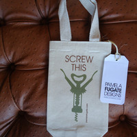 Screw This -  Custom 100% Recycled Cotton Canvas Wine Tote Bag - FREE SHIPPING
