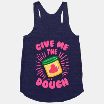 Give Me the Dough!