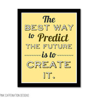 Inspirational Quote Print - Best Way to Predict Future is to Create It - Abraham Lincoln Quote - Yellow Mustard Sunshine