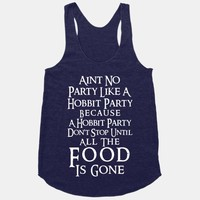 Aint No Party Like A Hobbit Party Because A Hobbit Party Don't Stop Until All The Food Is Gone