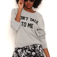 Long Sleeve French Terry Top with Dont Talk To Me Screen