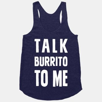 Talk Burrito To Me