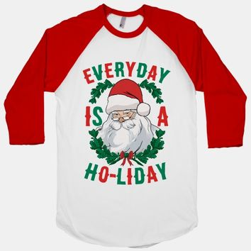 Everyday Is A Ho-liday