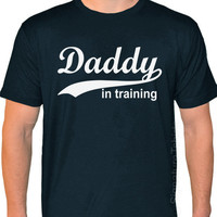 DADDY in training Father's Day American Apparel T-shirt s-2XL Dad to be shirt  more colors