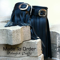 Leather Fringed Wristband Cuff - MADE to ORDER