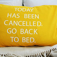 &#x27;Today Has Been Cancelled&#x27; Cushion Cover