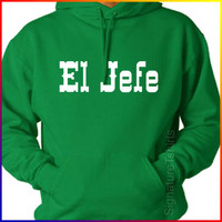EL JEFE - The Boss Spanish Hooded Sweatshirt Hoodie S-XL more colors available