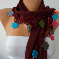 Burgundy Scarf  - Pashmina  Scarf -  Cowl with Lace Felt Colorful Flower Edge   -
