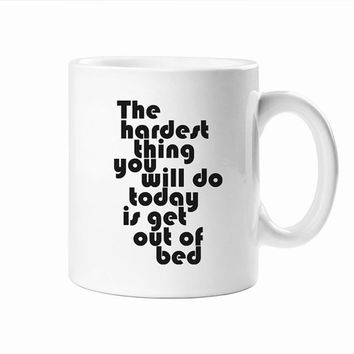 Motivational Quote Coffee Mug - Ceramic Quote Mug - Get Out Of Bed - Black And White Cup - Gift For Him - Unique Coffee Mug - Kitchen Decor
