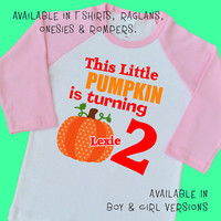 This Little Pumpkin is Turning Two. Personalized T Shirt Raglan Onesuit Romper. 1st 2nd 3rd 4th Birthday Thanksgiving Turkey Harvest (8519G)