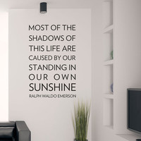 Most of the Shadows - Motivational Quote - Vinyl Wall Art Decal Sticker