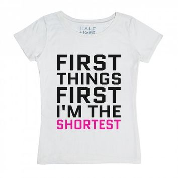FIRST THINGS FIRST I'M THE SHORTEST T-SHIRT PINK BLK ID921448 | | Skreened