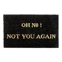 OH NO NOT YOU AGAIN DOORMAT | Home Decor, Front Door, Funny Saying, Humor, Coir, Coconut Fiber | UncommonGoods
