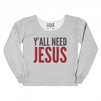 Y'ALL NEED JESUS LONG SLEEVE T-SHIRT (IDD172040)