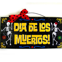 Day of the Dead sign. Dia De Los Muertos by DiamondDustDesigns