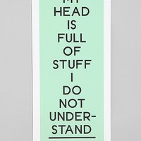 Supermundane My Head Is Full Of Stuff Print